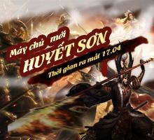 Khai mở máy chủ mới Huyết Sơn (17.04)