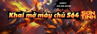 [Thông Báo] - Khai mở máy chủ S64 - Sơn Tinh