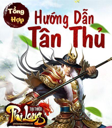 [Tổng Hợp] - Hướng Dẫn Tân Thủ Phi Long Tại Thiên