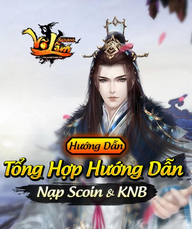 [Hướng Dẫn] - Tổng Hợp Hướng Dẫn Nạp Scoin & Chuyển KNB Võ Lâm Returns