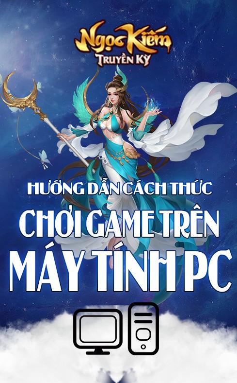 https://ngockiem.vn/tin-tuc/huong-dan-choi-game-tren-may-tinh-ngoc-kiem-truyen-ky-671.html