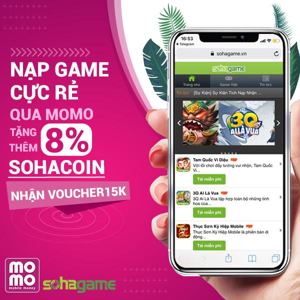 Nạp Game Cực Rẻ Qua MoMo Tặng Thêm 8% SohaCoin - Nhận Thêm VouCher 15K - 1