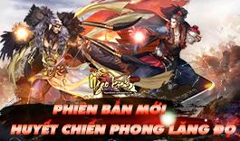 Update link download phiên bản mới Huyết Chiến Phong Lăng Độ