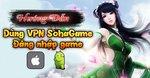 [Hướng Dẫn] - Dùng VPN Sohagame đăng nhập game trên Android & IOs