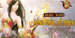 [Sự Kiện] - Hồng Phúc Tề Thiên 29-31/03