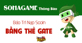 [Thông báo] Bảo trì hệ thống nạp qua thẻ Gate