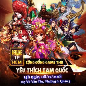 [Thông Báo] Tổ Chức Offline Game Thủ Tam Quốc 14h Ngày 08.12.2018
