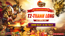 [Thông Báo] Chính thức ra mắt Máy Chủ T2 - Thanh Long 10h00 ngày 18.06.2019