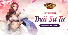 [Thông Báo] Chính Thức Ra Mắt Khai Mở Máy Chủ Thái Sư Từ 10h Ngày 11.12.2018