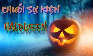 Chuỗi Sự Kiện Mừng Halloween Ngày 30-10