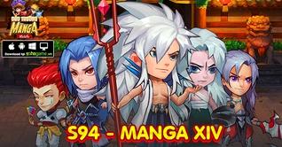 KHAI MỞ SERVER S94 - MANGA XIV - CHƠI GAME HAY NHẬN NGAY QUÀ TẶNG