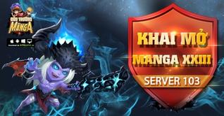 KHAI MỞ SERVER S103 - MANGA XXIII