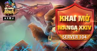 KHAI MỞ SERVER S104 - MANGA XXIV