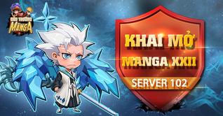KHAI MỞ SERVER S102 - MANGA XXII