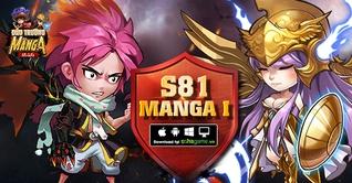 KHAI MỞ SERVER S81 MANGA I - TẶNG NGAY 4 LOẠI VIPCODE MANGA