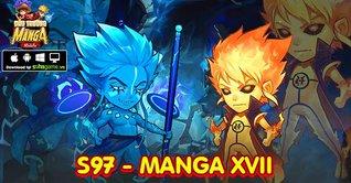 KHAI MỞ SERVER S97 MANGA XVII - CHƠI GAME HAY NHẬN NGAY QUÀ TẶNG