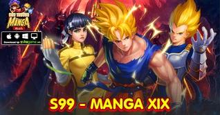 KHAI MỞ SERVER S99 MANGA XIX - CHƠI GAME HAY NHẬN NGAY QUÀ TẶNG