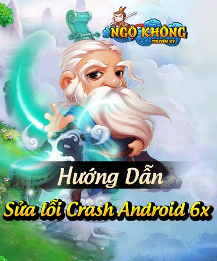 [Hướng Dẫn] - Sửa lỗi crash khi cài game trên Android 6x trở lên