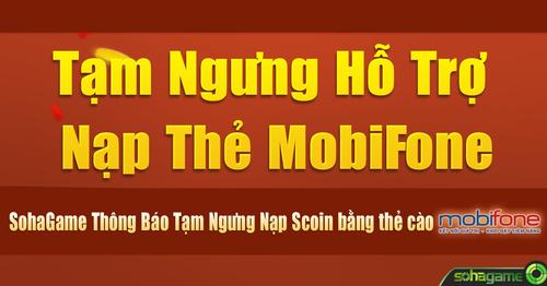 [Thông Báo] Tạm Ngưng Hỗ Trợ Thẻ Nạp Mobifone