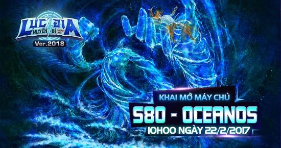 [Tin Tức] Khai Mở Lục Địa S80 - Oceanos
