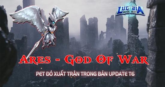 [Giới Thiệu] Thần chiến tranh Ares xuất hiện trong bản Update Tháng 6
