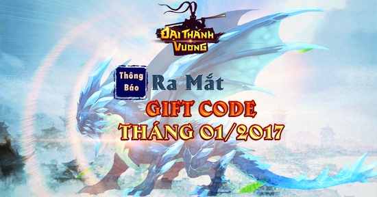 [Thông Báo] Đại Thánh Vương Ra Mắt GiftCode Tháng 01/2017